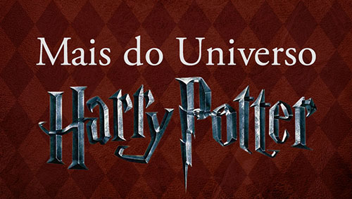 Mais do Universo Harry Potter