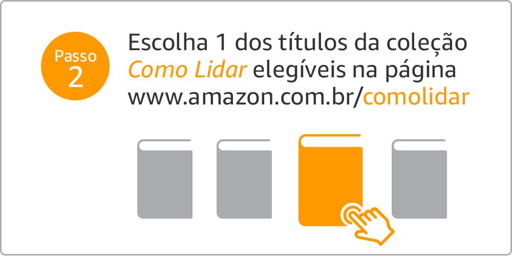 Escolha 1 dos títulos da coleção Como Lidar elegíveis na página www.amazon.com.br/comolidar