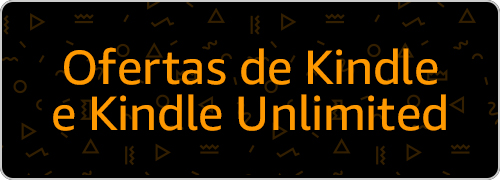 Ofertas de Kindle e Kindle Unlimited