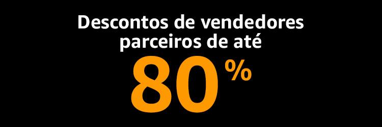Descontos de Vendedores Parceiros de até 80% off