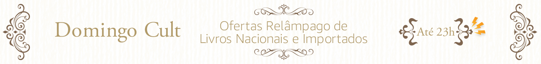 Domingo Cult: Ofertas Relâmpago de Livros Nacionais e Importados