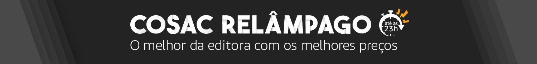 Cosac Relâmpago: o melhor da editora com os melhores preços