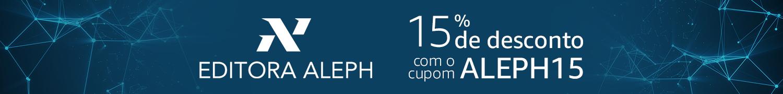 Editora Aleph - 15% de desconto com o cupom ALEPH15