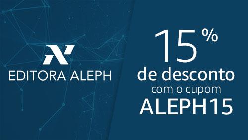 Editora Aleph - 15% de desconto com o cupom ALEPH10