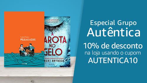 Especial Grupo Autêntica - 10% de desconto na loja usando o cupom AUTENTICA10