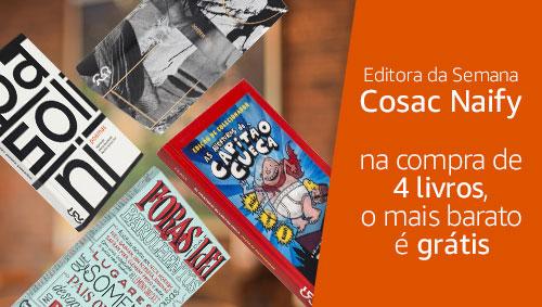 Editora da Semana Cosac Naify - Na compra de 4 livros, o mais barato é grátis