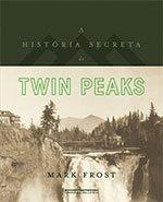 A História Secreta de Twin Peaks