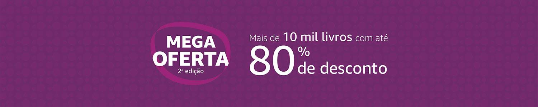Mega Oferta 2ª edição: Mais de 10 mil livros com até 80% de desconto