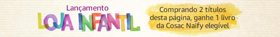 Loja Infantil - Comprando 2 títulos desta página, ganhe 1 livro da Cosac Naify elegível