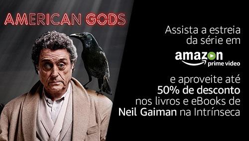 Confira a estreia de American Gods no Amazon Prime Video e compre os livros de Neil Gaiman com até 50% de desconto