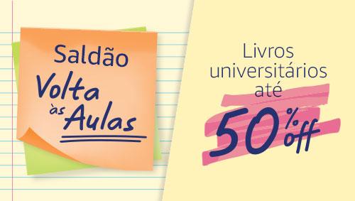 Saldão Volta às Aulas - Livros universitários até 50% off
