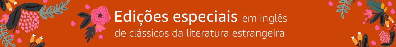 Edições especiais em inglês de clássicos da Literatura Estrangeira