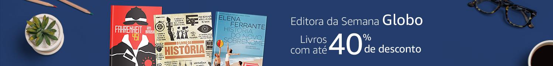 Editora da semana Globo: Livros com até 40% de desconto