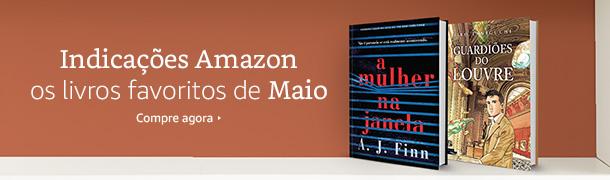 Indicações Amazon - os livros favoritos de Maio