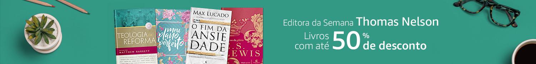 Editora da Semana Thomas Nelson: livros com até 50% de desconto