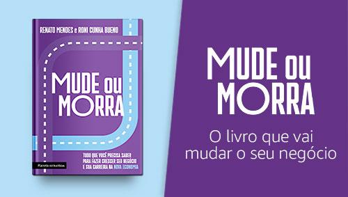 Mude ou Morra: o livro que vai mudar o seu negócio