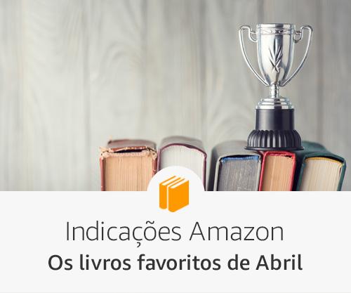 Indicações Amazon -  Os livros favoritos de Abril