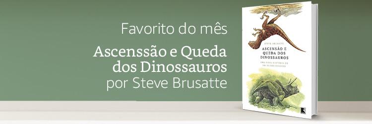 Favorito do mês: Ascenssão e Queda dos Dinossauros