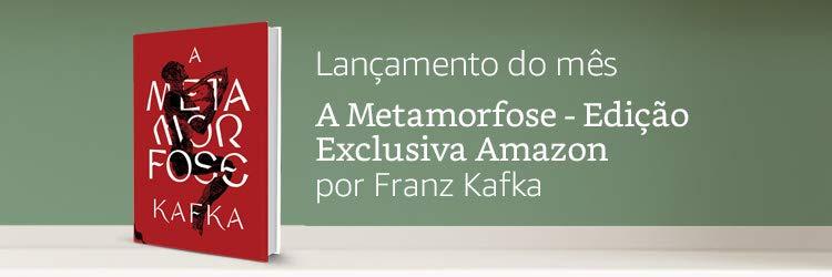 Lançamento do mês: A Metamorfose - Edição Exclusiva amazon