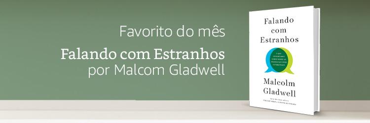 Lançamento do mês: Falando com Estranhos por Malcom Gladwell