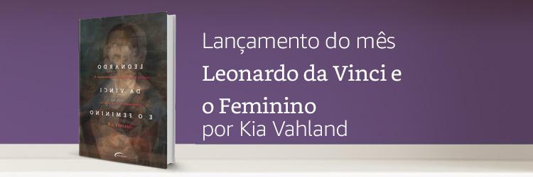 Lançamento do mês: Leonardo da vinci e o feminino