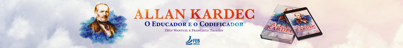 Allan Kardec: O Educador E O Codificador