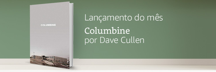 Favorito do mês: Columbine por Dave Cullen