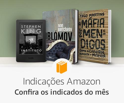 Indicações Amazon - confira os indicados do mês
