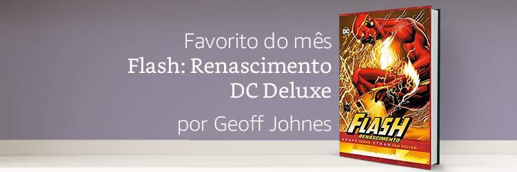 Favorito do mês: Flash: Renascimento DC Deluxe