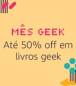 Mês Geek: Até 50% off em livros geek