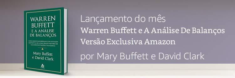 Lançamento do Mês: Warren Buffett e A Análise De Balanços: Versão Exclusiva Amazon