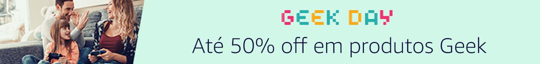 Geek Day - Ofertas até 50%