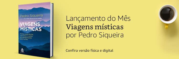 Lançamento do Mês: Viagens místicas: por Pedro Siqueira