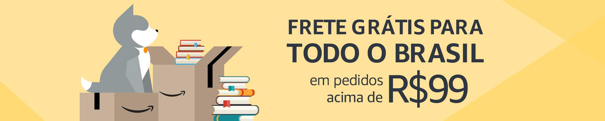 Frete Grátis para Todo o Brasil em produtos acima de R$99