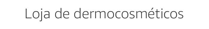 Loja de dermocosméticos
