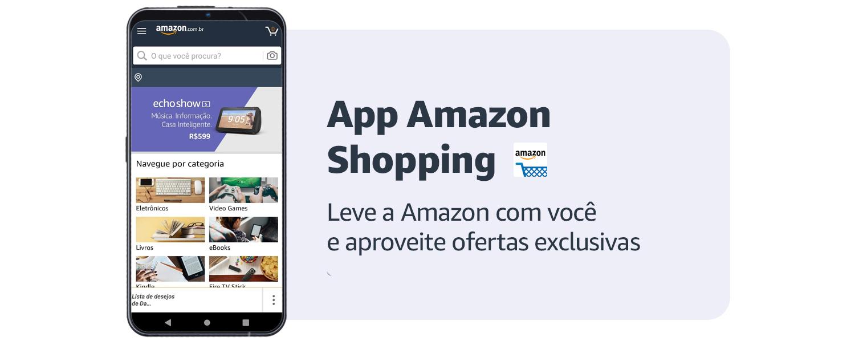 Amazon Shopping App - leve a Amazon com você e aproveite ofertas exclusivas