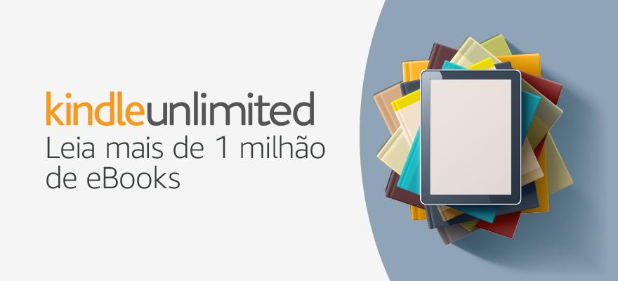Kindle Unlimited - Leia mais de 1 milhão de eBooks