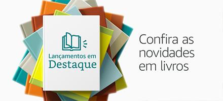 Lançamentos em Destaque - Confira as novidades em livros