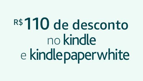 R$110 no Kindle e Kindle Paperwhite