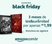 Kindle Unlimited - 3 meses por apenas R$1,99
