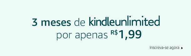 Increva-se em Kindle Unlimited por 3 meses por apenas R$1,99