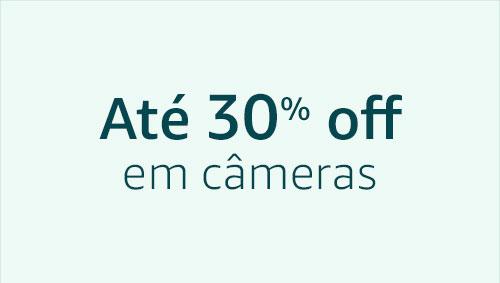 Até 30% off em Câmeras