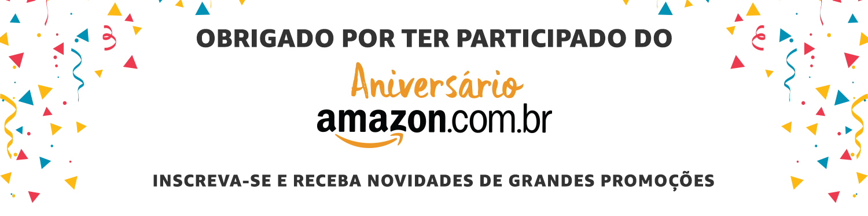 Obrigado por ter participado do Aniversário Amazon. Inscreva-se e receba novidades de grandes promoções.
