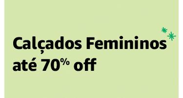 Calçados Femininos até 70% off