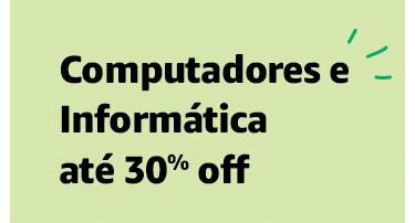 Conputadores e Informática até 30% off