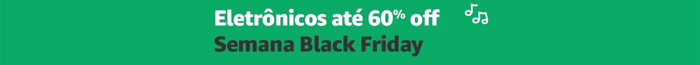 Ofertas Black Friday Eletrônicos