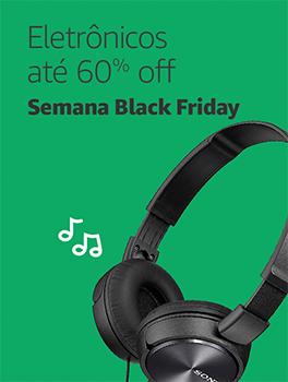 Semana Black Friday   Eletrônicos até 60% Off