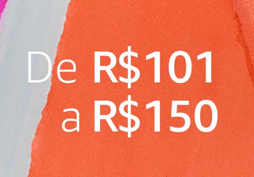 De R$101 a R$150