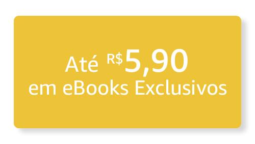 Até R$ 5,90 em eBooks Exclusivos