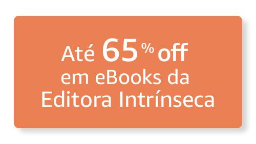 Até 65% off em eBooks da Editora Intrínseca